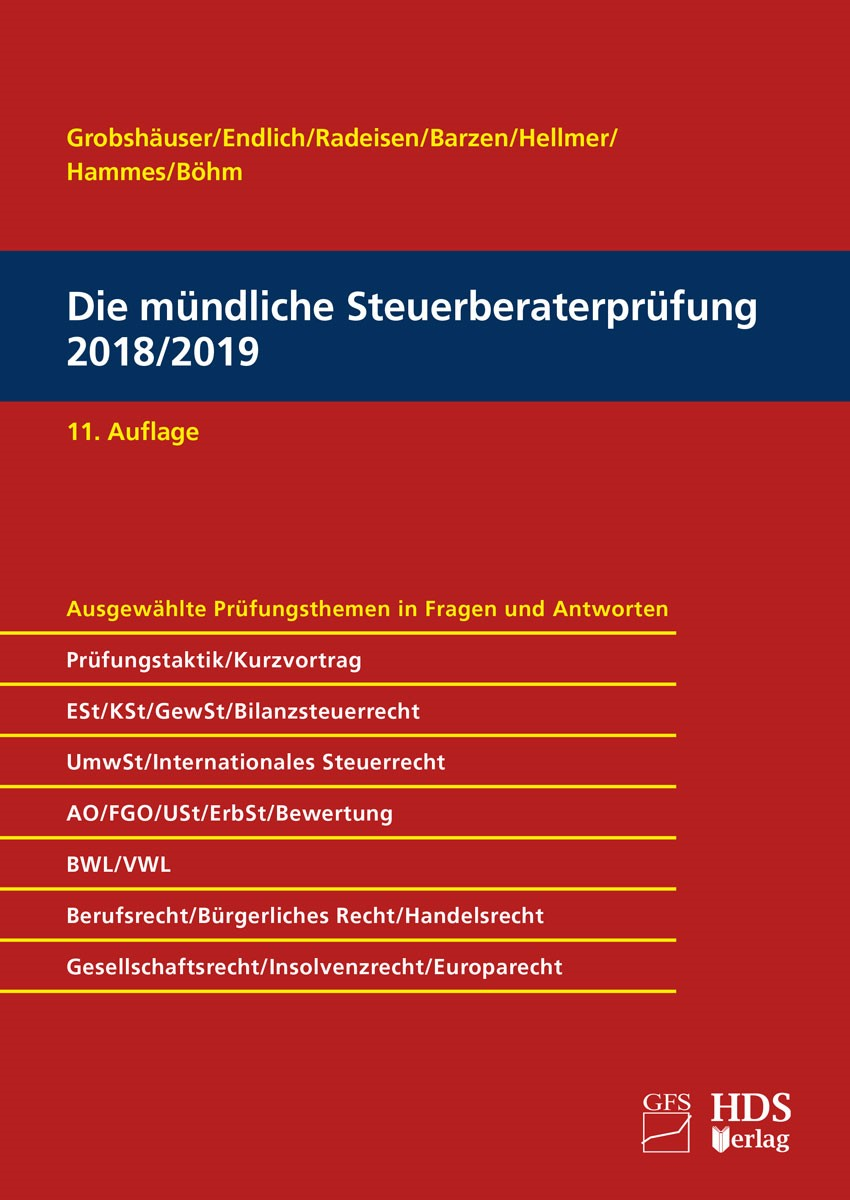 Die mündliche Steuerberaterprüfung 2018/2019 | Grobshäuser / Endlich / Radeisen / Barzen / Hellmer / Hammes / Böhm | 11. Auflage, 2018 | Buch (Cover)