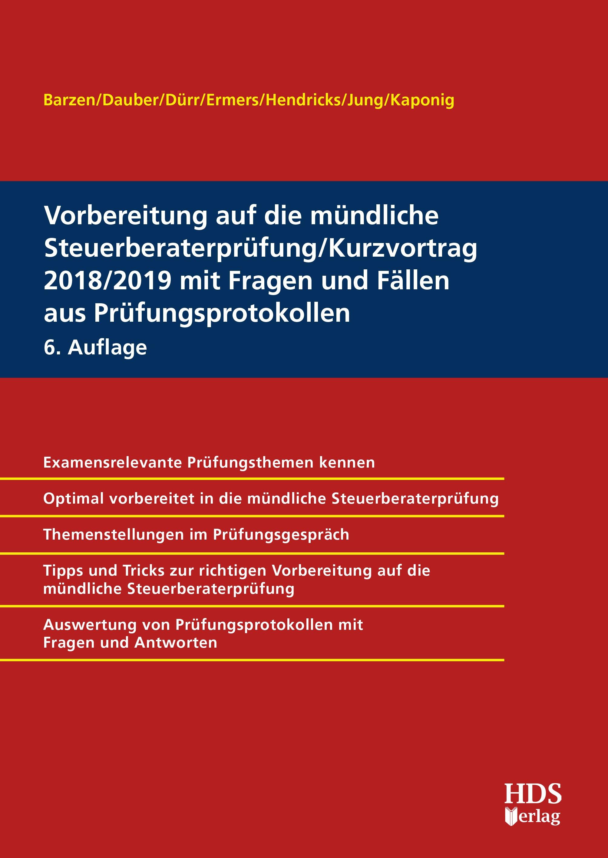 Vorbereitung auf die mündliche Steuerberaterprüfung/Kurzvortrag 2018/2019 mit Fragen und Fällen aus Prüfungsprotokollen   Barzen / Dauber / Dürr / Ermers / Hendricks / Jung / Kaponing   6. Auflage, 2018   Buch (Cover)