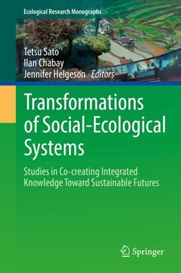 Abbildung von Sato / Chabay / Helgeson | Transformations of Social-Ecological Systems | 1st ed. 2018 | 2018 | Studies in Co-creating Integra...