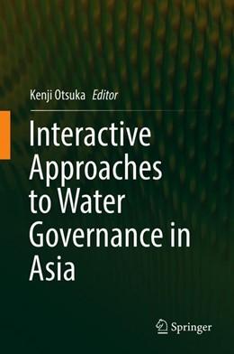 Abbildung von Otsuka | Interactive Approaches to Water Governance in Asia | 1. Auflage | 2019 | beck-shop.de