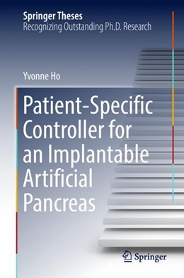Abbildung von Ho | Patient-Specific Controller for an Implantable Artificial Pancreas | 1st ed. 2019 | 2018
