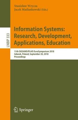 Abbildung von Wrycza / Maslankowski | Information Systems: Research, Development, Applications, Education | 1st ed. 2018 | 2018 | 11th SIGSAND/PLAIS EuroSymposi... | 333
