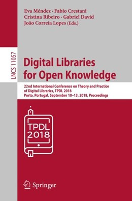 Abbildung von Méndez / Crestani / Ribeiro / David / Lopes | Digital Libraries for Open Knowledge | 1st ed. 2018 | 2018 | 22nd International Conference ...