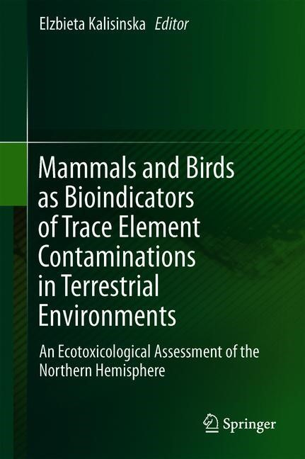 Mammals and Birds as Bioindicators of Trace Element Contaminations in Terrestrial Environments | Kalisinska | 1st ed. 2019, 2019 | Buch (Cover)