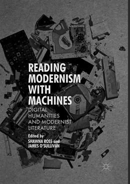 Abbildung von O'Sullivan / Ross | Reading Modernism with Machines | 1. Auflage | 2018 | beck-shop.de