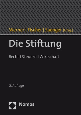 Die Stiftung | Werner / Saenger / Fischer (Hrsg.) | 2. Auflage, 2019 | Buch (Cover)