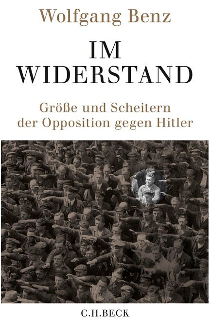Cover: Wolfgang Benz, Im Widerstand