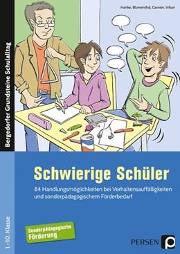 Abbildung von Hartke / Blumenthal | Schwierige Schüler - Förderschule | 1. Auflage | 2018 | beck-shop.de