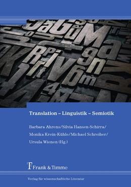 Abbildung von Ahrens / Hansen-Schirra | Translation - Linguistik - Semiotik | 1. Auflage | 2018 | beck-shop.de