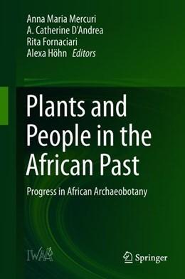 Abbildung von Mercuri / D'Andrea / Fornaciari / Höhn | Plants and People in the African Past | 2018