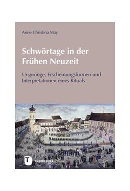 Abbildung von May | Schwörtage in der Frühen Neuzeit | 2019 | Ursprünge, Erscheinungsformen ...