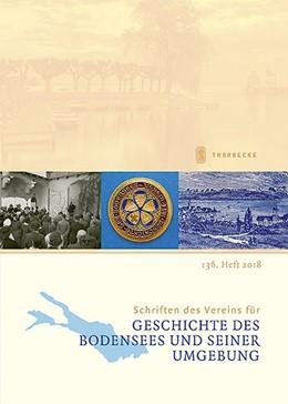 Abbildung von Schriften des Vereins für Geschichte des Bodensees und seiner Umgebung   2018   136. Heft 2018