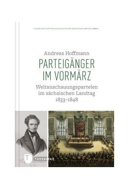 Abbildung von Hoffmann | Parteigänger im Vormärz | 2019 | Weltanschauungsparteien im säc...