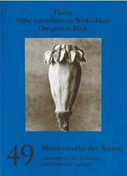 Abbildung von Meisterwerke der Kunst Folge 49/2001. Kunstmappe - Nähe zur sichtbaren Wirklichkeit. Der genaue Blick | 2001