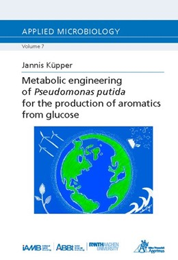 Abbildung von Küpper | Metabolic engineering of Pseudomonas putida for the production of aromatics from glucose | 1. Auflage | 2018 | beck-shop.de