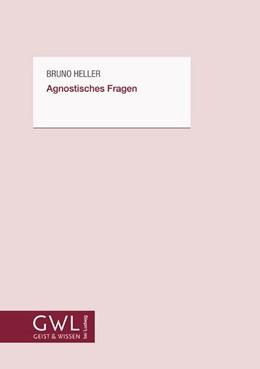 Abbildung von Heller | Agnostisches Fragen | 1. Auflage | 2018 | beck-shop.de