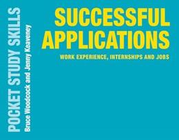 Abbildung von Woodcock / Keaveney | Successful Applications | 1st ed. 2019 | 2019 | Work Experience, Internships a...