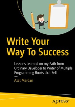 Abbildung von Mardan | Write Your Way To Success | 1st ed. | 2018 | Lessons Learned on my Path fro...