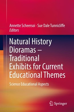 Abbildung von Scheersoi / Tunnicliffe | Natural History Dioramas – Traditional Exhibits for Current Educational Themes | 1st ed. 2019 | 2018 | Science Educational Aspects