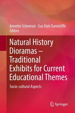 Abbildung von Scheersoi / Tunnicliffe | Natural History Dioramas – Traditional Exhibits for Current Educational Themes | 1st ed. 2019 | 2018 | Socio-cultural Aspects