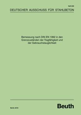Abbildung von Bemessung nach DIN EN 1992 in den Grenzzuständen der Tragfähigkeit und der Gebrauchstauglichkeit | 1. Auflage | 2018 | 630 | beck-shop.de