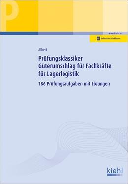 Abbildung von Albert   Prüfungsklassiker Güterumschlag für Fachkräfte für Lagerlogistik   1. Auflage   2019   beck-shop.de