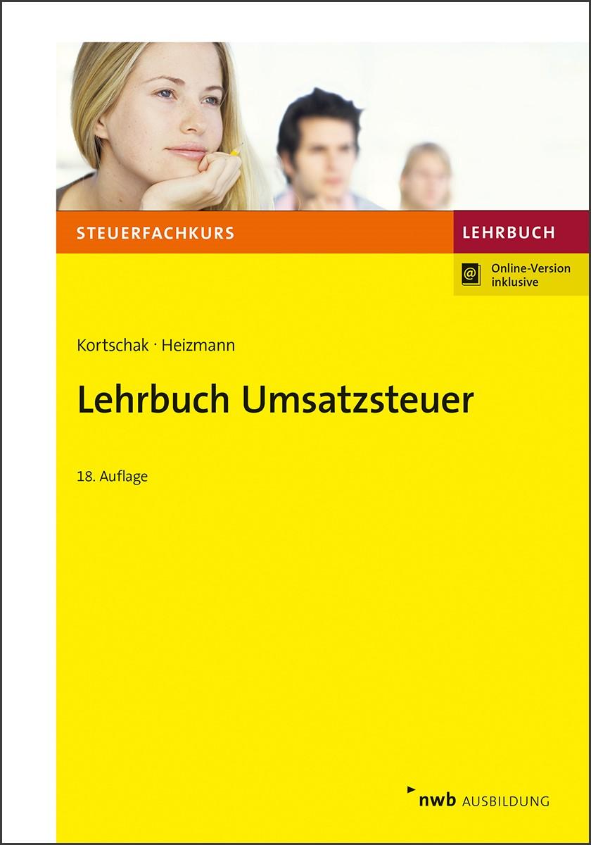 Lehrbuch Umsatzsteuer | Kortschak / Heizmann | 18., überarbeitete Auflage, 2019 (Cover)