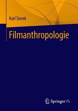 Abbildung von Sierek | Filmanthropologie | 1. Auflage | 2018 | beck-shop.de