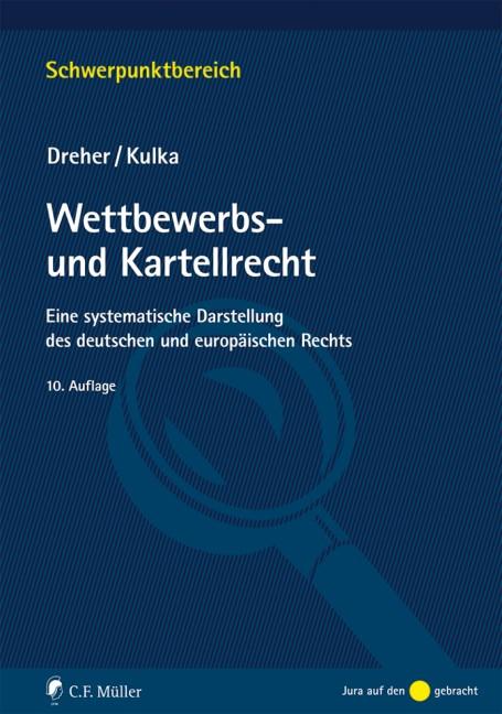 Wettbewerbs- und Kartellrecht | Dreher / Kulka | 10., neu bearbeitete Auflage, 2018 | Buch (Cover)