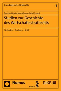 Abbildung von Kretschmer / Zabel   Studien zur Geschichte des Wirtschaftsstrafrechts   1. Auflage   2018   beck-shop.de