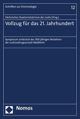 Abbildung von Sächsischen Staatsministerium der Justiz | Vollzug für das 21. Jahrhundert | 1. Auflage | 2019 | beck-shop.de