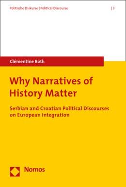 Abbildung von Roth | Why Narratives of History Matter | 1. Auflage | 2018 | beck-shop.de