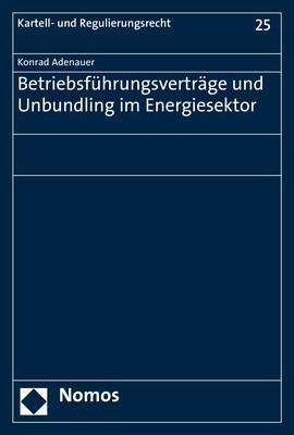 Betriebsführungsverträge und Unbundling im Energiesektor | Adenauer, 2018 | Buch (Cover)