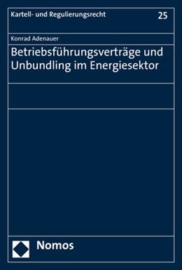 Abbildung von Adenauer | Betriebsführungsverträge und Unbundling im Energiesektor | 1. Auflage | 2018 | beck-shop.de