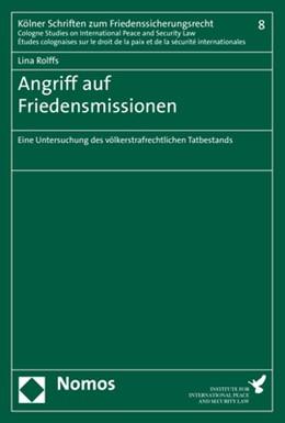Abbildung von Rolffs | Angriff auf Friedensmissionen | 1. Auflage | 2018 | beck-shop.de