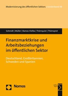 Abbildung von Schmidt / Müller / Ramos-Vielba | Finanzmarktkrise und Arbeitsbeziehungen im öffentlichen Sektor | 2018 | Deutschland, Großbritannien, S...