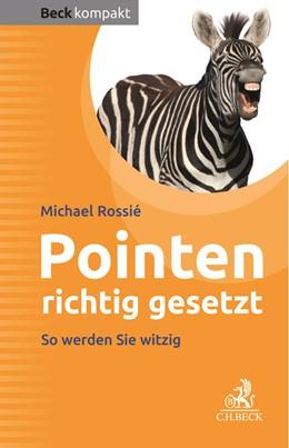 Abbildung von Rossié | Pointen richtig gesetzt | 1. Auflage | 2019 | beck-shop.de