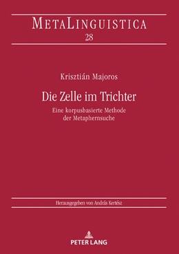 Abbildung von Majoros | Die Zelle im Trichter | 1. Auflage | 2018 | beck-shop.de