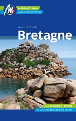 Abbildung von Schmid | Bretagne Reiseführer Michael Müller Verlag | 11. Auflage | 2019 | Individuell reisen mit vielen ...