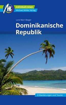 Abbildung von Marr-Bieger | Dominikanische Republik Reiseführer Michael Müller Verlag | 7. Auflage | 2019 | Individuell reisen mit vielen ...