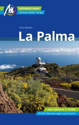 Abbildung von Börjes | La Palma Reiseführer Michael Müller Verlag | 10. Auflage | 2019 | Individuell reisen mit vielen ...
