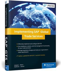 Abbildung von Jacques / Moris | Implementing SAP Global Trade Services | 2. Auflage | 2018 | beck-shop.de