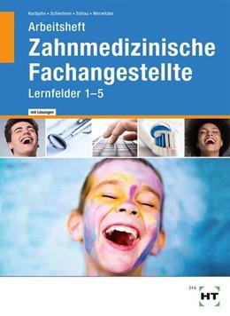 Abbildung von Kurbjuhn / Schierhorn   Arbeitsheft mit eingetragenen Lösungen Zahnmedizinische Fachangestellte   1. Auflage   2018   beck-shop.de