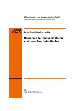 Abbildung von Hausheer / Stauffer von May   Regionale Aufgabenerfüllung und demokratische Rechte   1. Auflage   2018   beck-shop.de