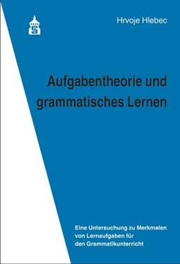 Abbildung von Hlebec   Aufgabentheorie und grammatisches Lernen   2018   Eine Untersuchung zu Merkmalen...
