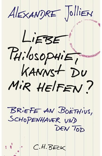 Cover: Alexandre Jollien, Liebe Philosophie, kannst du mir helfen?