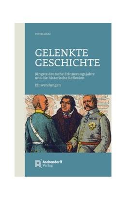 Abbildung von März | Gelenkte Geschichte | 1. Auflage | 2018 | beck-shop.de