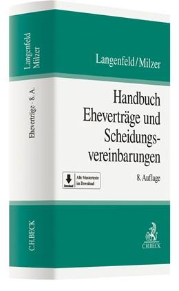 Abbildung von Langenfeld / Milzer | Handbuch Eheverträge und Scheidungsvereinbarungen | 8., grundlegend neubearbeitete Auflage | 2019