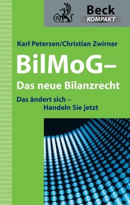 Abbildung von Petersen / Zwirner | BilMoG - Das neue Bilanzrecht | 2009 | Das ändert sich - Handeln Sie...