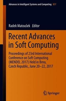 Abbildung von Matousek | Recent Advances in Soft Computing | 1st ed. 2019 | 2018 | Proceedings of 23rd Internatio...
